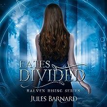 Fates Divided | Livre audio Auteur(s) : Jules Barnard Narrateur(s) : Elizabeth Evans