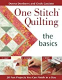 img - for One Stitch Quilting the Basics: 20 Fun Projects You Can Finish in a Day Paperback April 16, 2006 book / textbook / text book
