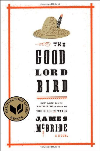 , by James McBride - Good Lord Bird, The: A Novel (1st Edition) (10/21/13), by James McBride