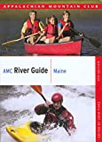 AMC River Guide Maine (AMC River Guide Series)