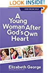 A Young Woman After God's Own Heart:...