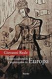 """Raíces culturales y espirituales de Europa : por un renacimiento del """"hombre europeo"""""""