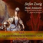 Marie Antoinette (Teil 1): Von ihrer Kindheit bis zu ihrer letzten Nacht in Versailles | Stefan Zweig