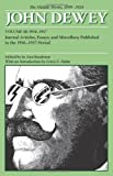 img - for The Middle Works of John Dewey, Volume 10, 1899 - 1924: Journal Articles, Essays, and Miscellany Published in the 1916-1917 Period (Collected Works of John Dewey) book / textbook / text book