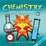 img - for Basher Science: Chemistry: Getting a Big Reaction book / textbook / text book