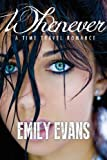 Whenever (A Time Travel Romance)