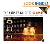 The Artist's Guide To GIMP 2nd Edition: Creative Techniques for Photographers, Artists, and Designers