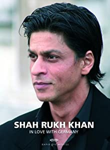 Shah Rukh Khan  In Love with Germany