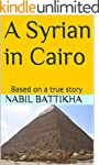 A Syrian in Cairo: Based on a true story