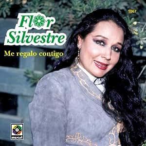 Flor Silvestre - Me Regalo Contigo - Amazon.com Music