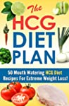 The HCG Diet Plan - 50 Mouthwatering...