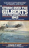 Storm over the Gilberts: War in the Central Pacific : 1943 (0380636514) by Edwin P Hoyt
