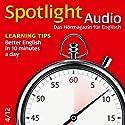 Spotlight Audio - Better English in 10 minutes a day. 4/2012: Englisch lernen Audio - Mit 10 Minuten English am Tag viel lernen Hörbuch von  div. Gesprochen von:  div.
