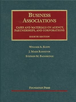 Business Associations, Cases and Materials on Agency, Partnerships, and Corporations, 8th (University Casebooks)