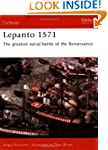 Lepanto 1571: The Greatest Naval Batt...