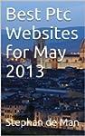 Best Ptc Websites for May 2013 (best...