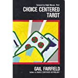 Choice Centered Tarotby Gail Fairfield