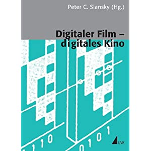 Digitaler Film - digitales Kino (Kommunikation audiovisuell)