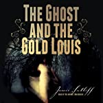 The Ghost and the Gold Louis | Jamie Sutliff