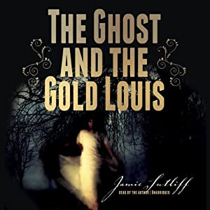 The Ghost and the Gold Louis Audiobook