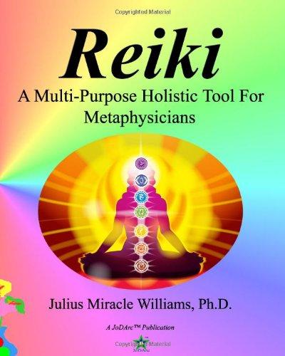 Reiki: A Multi-Purpose Holistic Tool for Metaphysicians