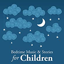 Bedtime Music and Stories for Children (       UNABRIDGED) by Joseph Jacobs, Rudyard Kipling Narrated by Nicki White, Bart Wolffe, Emma Topping