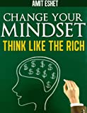 Change Your Mind - Rich Think Differently (Money series)