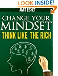 Change Your Mind - Rich Think Differe...
