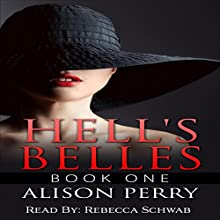 Hell's Belles (       UNABRIDGED) by Alison Perry Narrated by Rebecca Schwab