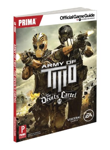 Army of Two: The Devil's Cartel: Prima Official Game Guide (Prima Official Game Guides)