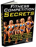 img - for Fitness, Bikini, and Figure Competition Guide: Only for Serious Competitors who want to win! (Fitness Competition Secrets Book 1) book / textbook / text book