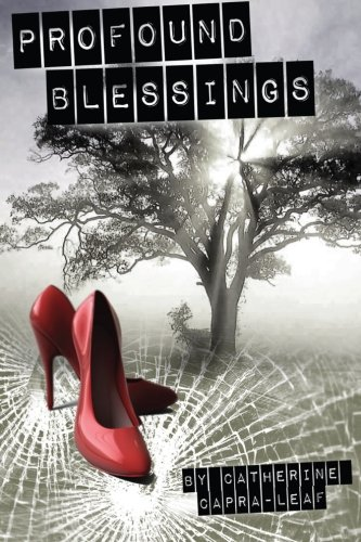 Book: Profound Blessings (Volume 1) by Catherine Capra-Leaf
