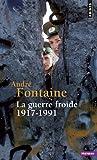 echange, troc André Fontaine - La Guerre froide 1917-1991