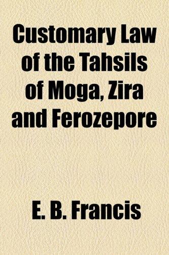 Customary Law of the Tahsils of Moga, Zira and Ferozepore