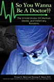 img - for So You Wanna Be A Doctor?? The Untold Stories Of Medical, Dental, and Veterinary Residents book / textbook / text book
