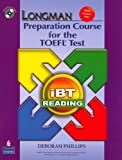 Longman Preparation Course for the TOEFL Test: iBT Reading (with CD-ROM and Answer Key) (No audio required) (0136126596) by PHILLIPS