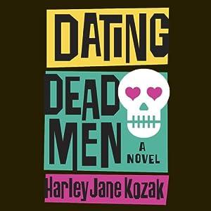 Dating Dead Men | [Harley Jane Kozak]