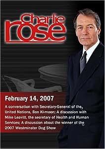 Charlie Rose with Ban Ki-moon; Mike Leavitt; David Frei & Kellie Fitzgerald (February 14, 2007)