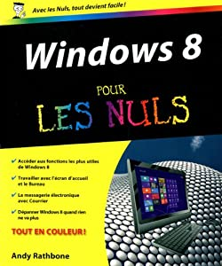 Amazon.fr Windows 8 pour les Nuls Andy RATHBONE Livres
