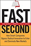 img - for Fast Second: How Smart Companies Bypass Radical Innovation to Enter and Dominate New Markets book / textbook / text book