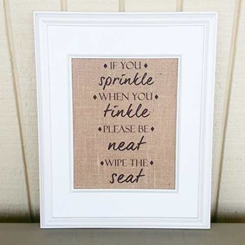 Burlap Print, If You Sprinkle When You Tinkle Please Be Neat Wipe The Seat