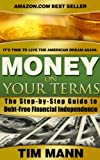Money on Your Terms: The Step-by-Step Guide to Debt-Free Financial Independence