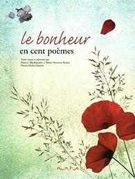 Le Bonheur En 100 Poèmes Béatrice Mandopoulos Babelio