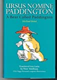 A Bear Called Paddington (BCP Latin Texts) (Latin Edition) (0715629263) by Bond, Michael