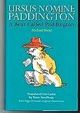 A Bear Called Paddington (BCP Latin Texts) (Latin Edition) (0715629263) by Bond, Michael