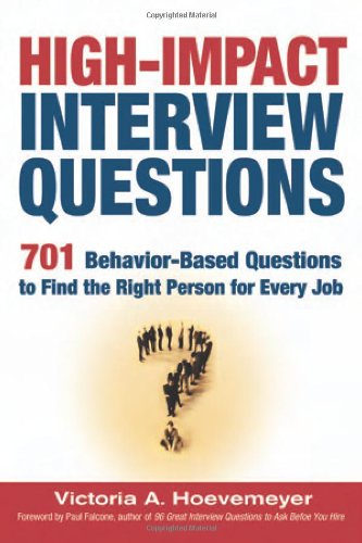 High-Impact Interview Questions: 701 Behavior-Based...