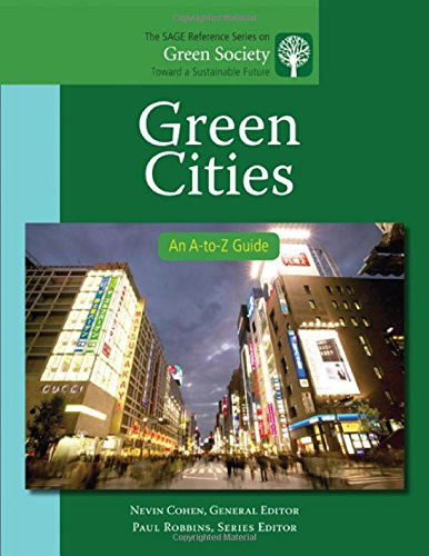 Green Cities: An A-to-Z Guide (The SAGE Reference Series on Green Society: Toward a Sustainable Future-Series Editor: Pa
