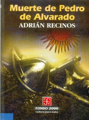 Muerte de Pedro de Alvarado (Historia) (Spanish Edition)