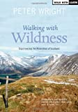 Walking with Wildness: Experiencing the Watershed of Scotland (Ribbon of Wildness)