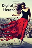 By Terry Schott Digital Heretic (The Game is Life) (Volume 2) (1st Edition)